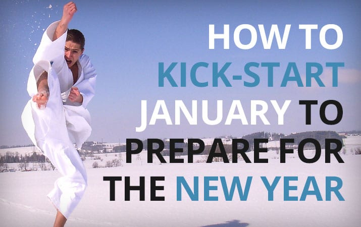 How To Kick-Start January To Prepare For The New Year